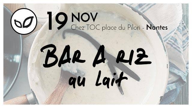 Retour sur le Bar à riz au lait chez TOC à Nantes